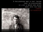 Amsterdam lecture on the spirit of philosophical inquiry - as a boxer and an academic, this is a favorite quote of mine